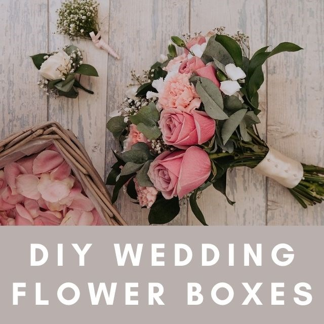 DIY All Inclusive Wedding Flower Boxes